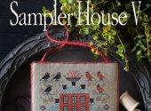 Sampler House V